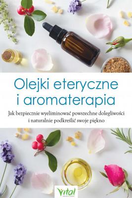 okładka Olejki eteryczne i aromaterapia, Ebook | BRAK