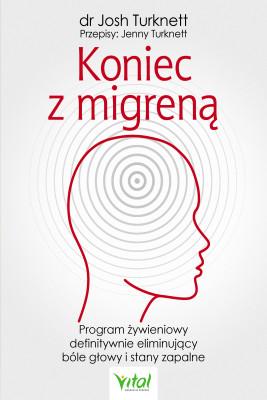 okładka Koniec z migreną. Program żywieniowy definitywnie eliminujący bóle głowy i stany zapalne - PDF, Ebook   Turknett Josh