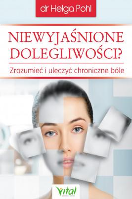 okładka Niewyjaśnione dolegliwości? Zrozumieć i uleczyć chroniczne bóle - PDF, Ebook   Helga Pohl