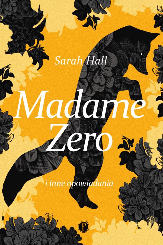 okładka Madame Zero i inne opowiadaniaebook | EPUB, MOBI | Dobromiła Jankowska, Ewa Pawłowska, Sarah Hall