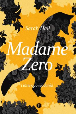okładka Madame Zero i inne opowiadania, Ebook | Sarah Hall
