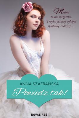 okładka Powiedz tak!, Ebook | Anna Szafrańska