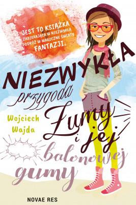 okładka Niezwykła przygoda Żumy i jej balonowej gumy, Ebook | Wojciech Wajda