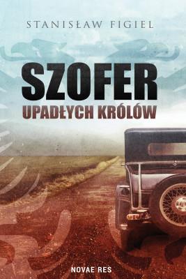 okładka Szofer upadłych królów, Ebook | Stanisław Figiel