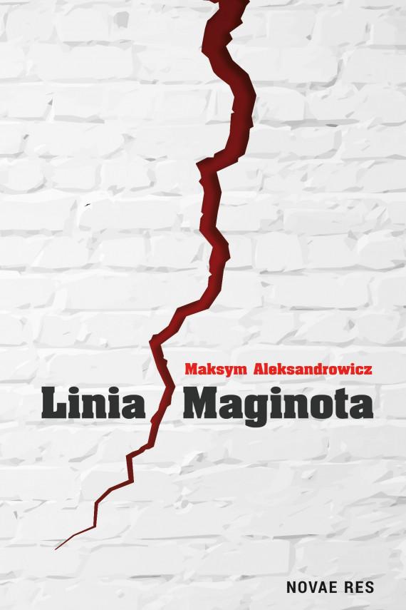 okładka Linia Maginotaebook | EPUB, MOBI | Maksym Aleksandrowicz