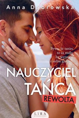 okładka Nauczyciel tańca. Rewolta, Ebook | Anna Dąbrowska