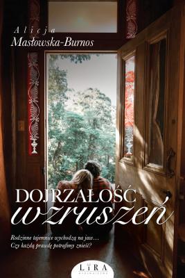 okładka Dojrzałość wzruszeń, Ebook | Masłowska-Burnos Alicja