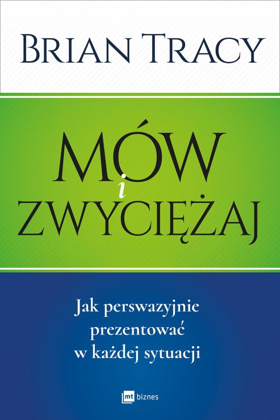 okładka Mów i zwyciężajebook | EPUB, MOBI | Brian Tracy