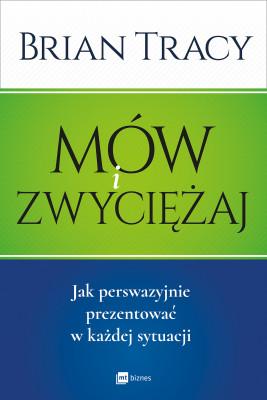 okładka Mów i zwyciężaj, Ebook | Brian Tracy