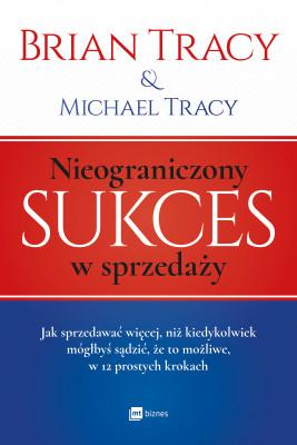 okładka Nieograniczony sukces w sprzedaży, Ebook | Brian Tracy, Michael Tracy