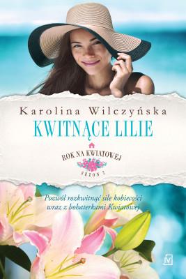 okładka Rok na Kwiatowej. Tom 6. Kwitnące lilie, Ebook | Karolina Wilczyńska