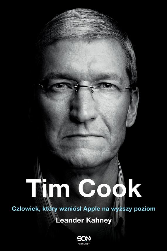 okładka Tim Cook. Człowiek, który wzniósł Apple na wyższy poziomebook | EPUB, MOBI | Leander Kahney