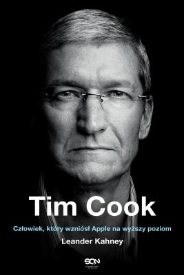 okładka Tim Cook. Człowiek, który wzniósł Apple na wyższy poziom, Ebook | Leander Kahney