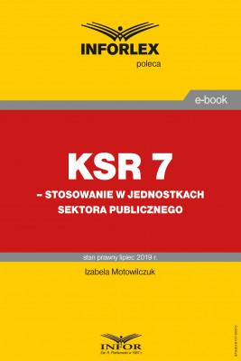 okładka KSR 7 – stosowanie w jednostkach sektora publicznego, Ebook | Izabela Motowilczuk