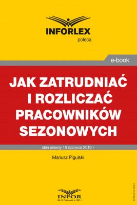 okładka Jak zatrudniać i rozliczać pracowników sezonowych, Ebook | Mariusz  Pigulski