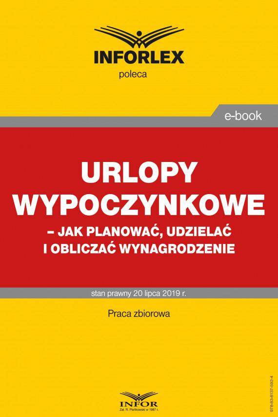 okładka Urlopy wypoczynkowe – jak planować, udzielać i obliczać wynagrodzenieebook | PDF | praca  zbiorowa