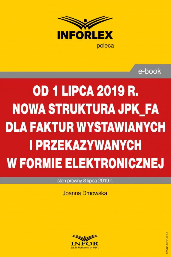 okładka Od 1 lipca 2019 r. nowa struktura JPK_FA dla faktur wystawianych i przekazywanych w formie elektronicznejebook | PDF | Joanna Dmowska