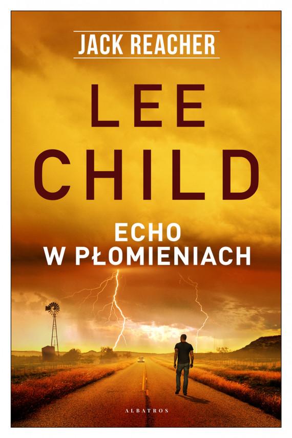 okładka ECHO W PŁOMIENIACHebook | EPUB, MOBI | Lee Child, Jacek Manicki