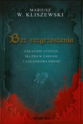 okładka Bez rozgrzeszenia, Ebook | Mariusz W. Kliszewski