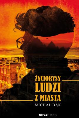 okładka Życiorysy ludzi z miasta, Ebook | Michał  Bąk