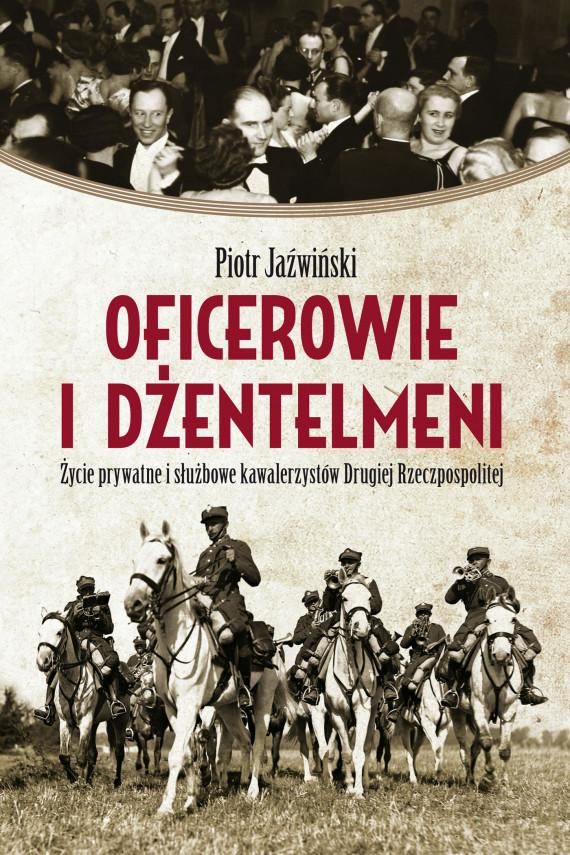 okładka Oficerowie i dżentelmeniebook   EPUB, MOBI   Piotr Jaźwiński