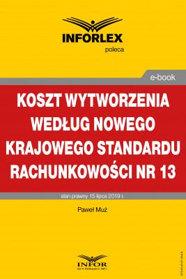 okładka Koszt wytworzenia według nowego Krajowego Standardu Rachunkowości nr 13, Ebook | Paweł Muż