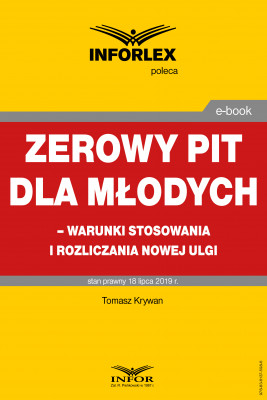 okładka Zerowy PIT dla młodych – warunki stosowania i rozliczania nowej ulgi, Ebook | Tomasz Krywan
