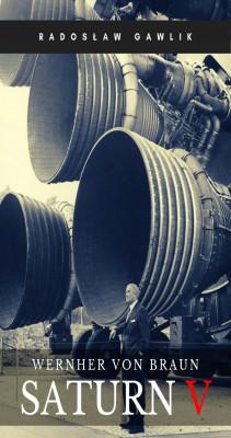 okładka Wernher von Braun. Saturn V, Ebook | Radosław Gawlik