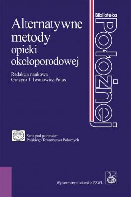 okładka Alternatywne metody opieki okołoporodowej, Ebook   Grażyna Iwanowicz-Palus