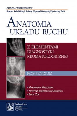 okładka Anatomia układu ruchu z elementami diagnostyki reumatologicznej. Kompendium, Ebook | Krystyna  Księżopolska-Orłowska, Małgorzata Wisłowska, Beata Żuk