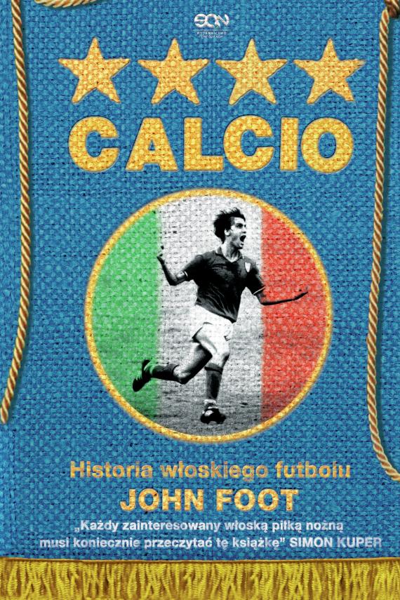 okładka Calcio. Historia włoskiego futboluebook | EPUB, MOBI | Foot John