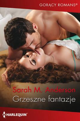 okładka Grzeszne fantazje, Ebook | Sarah M.  Anderson