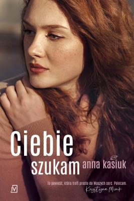 okładka Ciebie szukam, Ebook | Anna Kasiuk