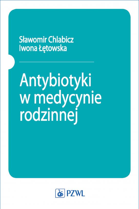 okładka Antybiotyki w medycynie rodzinnejebook | EPUB, MOBI | Sławomir  Chlabicz, Iwona Łętowska