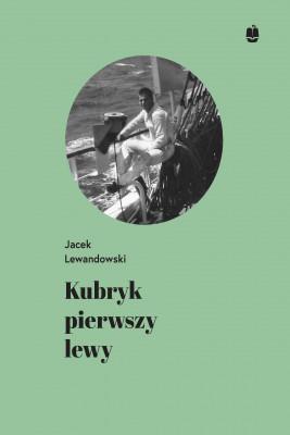 okładka Kubryk pierwszy lewy, Ebook   Jacek Lewandowski