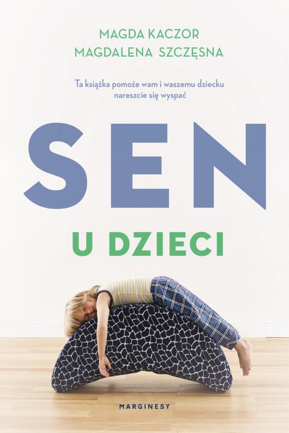 okładka Sen u dzieciebook | EPUB, MOBI | Magda Kaczor, Magdalena Szczęsna