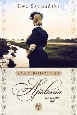 okładka Bo trzeba żyć. Apolonia, Ebook | Szymańska Ewa