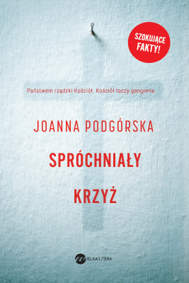 okładka Spróchniały krzyż, Ebook | Podgórska Joanna