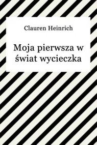 okładka Moja pierwsza w świat wycieczka. Ebook | EPUB,MOBI | Clauren Heinrich