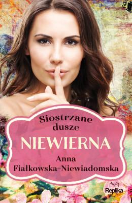 okładka Siostrzane dusze. Niewierna, Ebook | Anna Fiałkowska-Niewiadomska