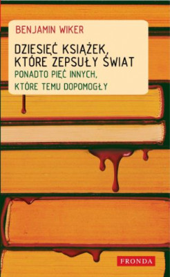 okładka Dziesięć książek, które zepsuły świat, Ebook | Benjamin Wiker