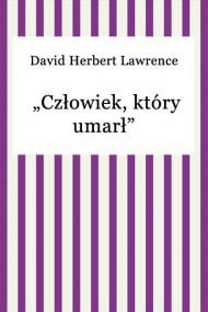 okładka Człowiek, który umarł. Ebook   EPUB,MOBI   David Herbert Lawrence