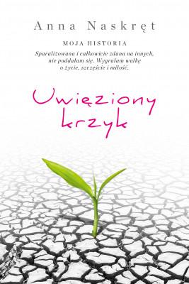 okładka Uwięziony krzyk, Ebook | Anna  Naskręt