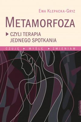 okładka Metamorfoza, czyli terapia jednego spotkania, Ebook   Ewa Klepacka-Gryz