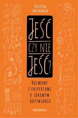 okładka Jeść czy nie jeść?, Ebook | Krystyna Naszkowska