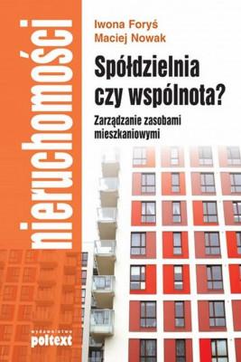 okładka Spółdzielnia czy wspólnota? Zarządzanie zasobami mieszkaniowymi, Ebook   Maciej Nowak, Iwona Foryś