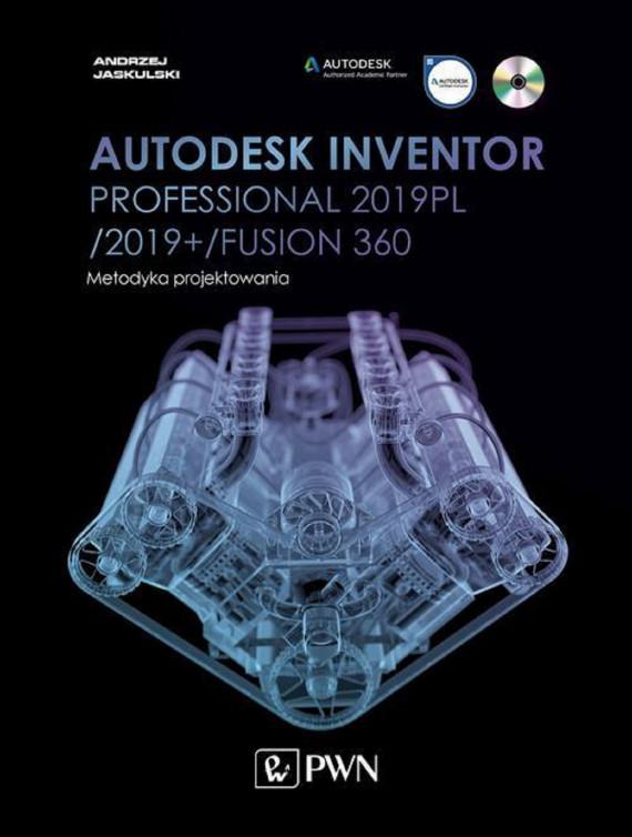 okładka Autodesk Inventor Professional 2019PL / 2019+ / Fusion 360. Metodyka projektowaniaebook   PDF   Andrzej Jaskulski