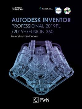 okładka Autodesk Inventor Professional 2019PL / 2019+ / Fusion 360. Metodyka projektowania, Ebook | Andrzej Jaskulski