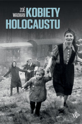 okładka Kobiety Holocaustu, Ebook | Waxman Zoe