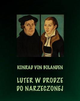 okładka Luter w drodze do narzeczonej, Ebook   Konrad Von Bolanden